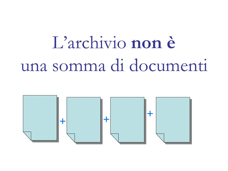 L'archivio non è una somma di documenti