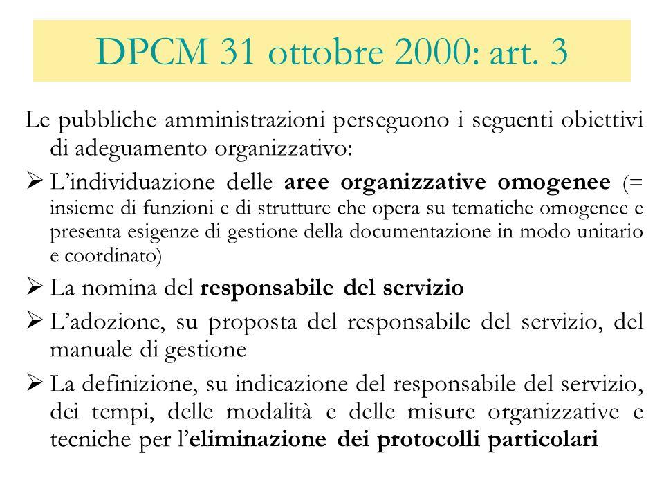 DPCM 31 ottobre 2000: art. 3 Le pubbliche amministrazioni perseguono i seguenti obiettivi di adeguamento organizzativo: