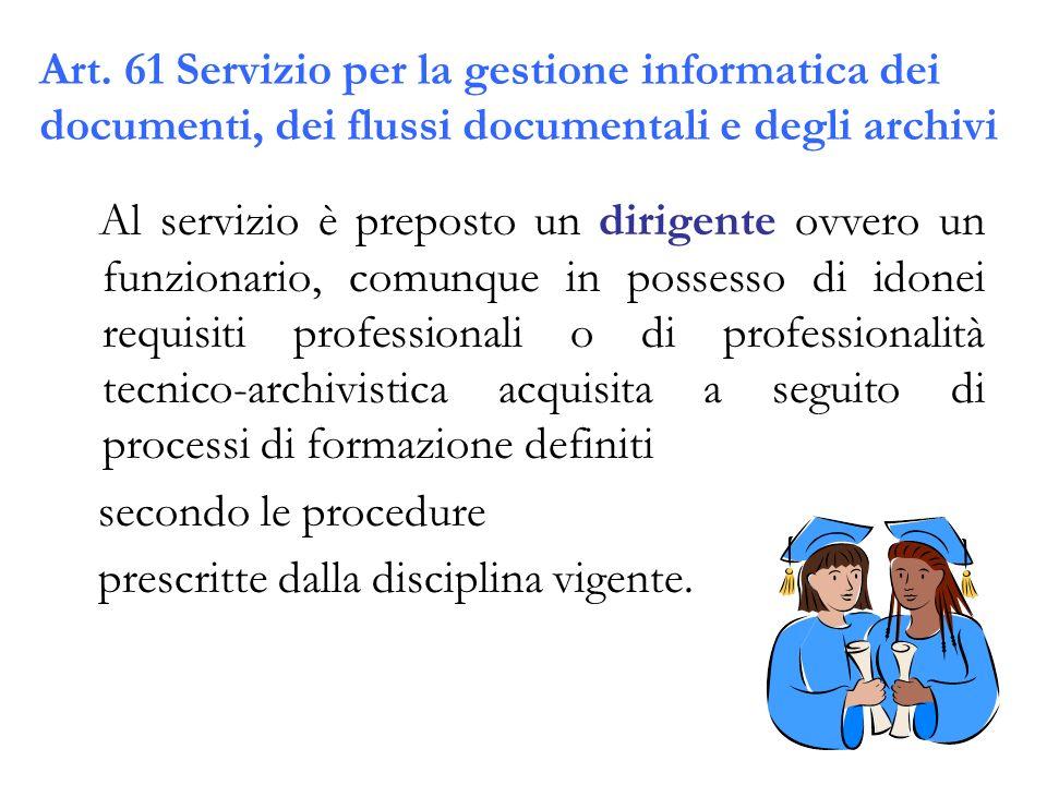 Art. 61 Servizio per la gestione informatica dei documenti, dei flussi documentali e degli archivi