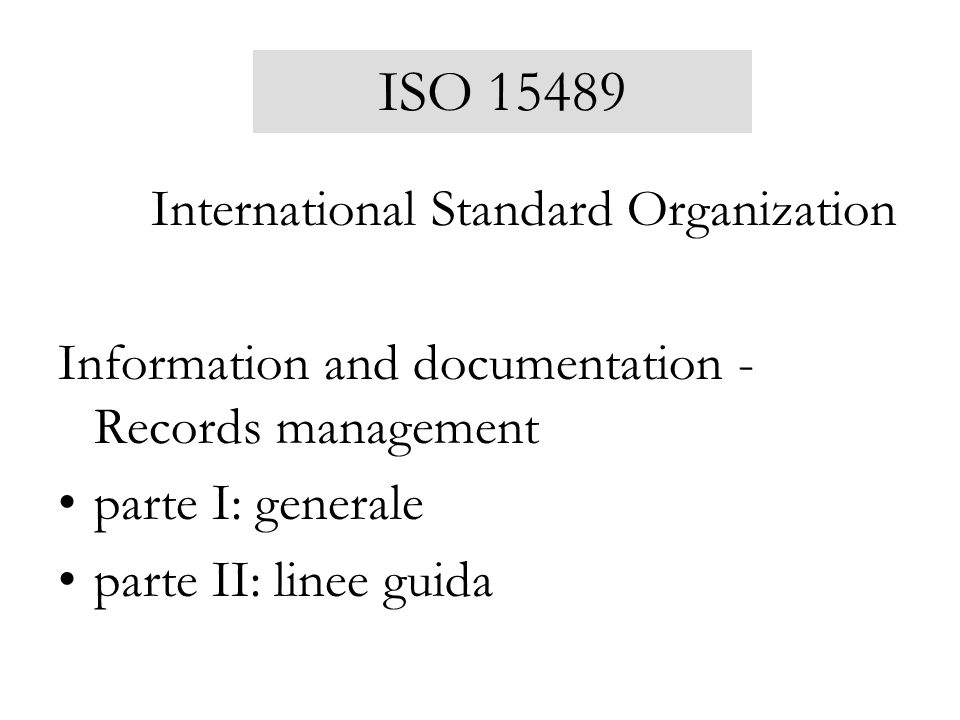 ISO 15489 International Standard Organization