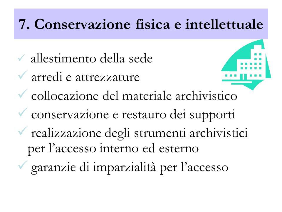 7. Conservazione fisica e intellettuale