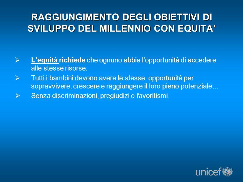 RAGGIUNGIMENTO DEGLI OBIETTIVI DI SVILUPPO DEL MILLENNIO CON EQUITA'
