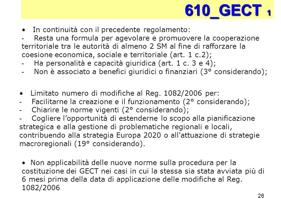 610_GECT 1 In continuità con il precedente regolamento: