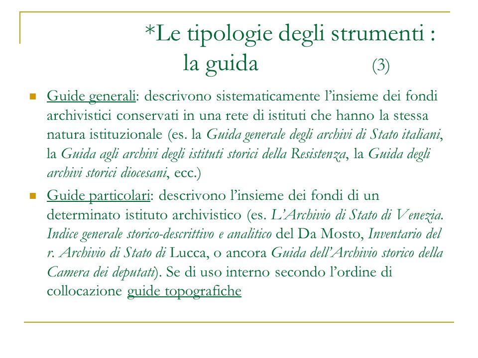 *Le tipologie degli strumenti : la guida (3)