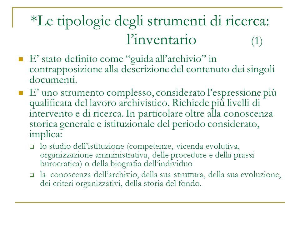 *Le tipologie degli strumenti di ricerca: l'inventario (1)