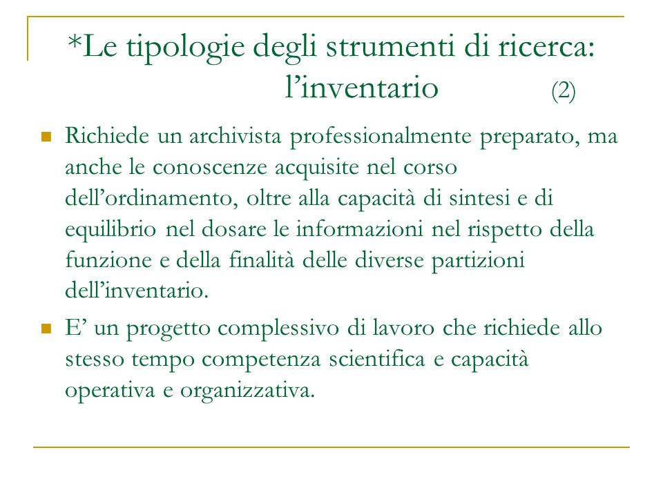 *Le tipologie degli strumenti di ricerca: l'inventario (2)