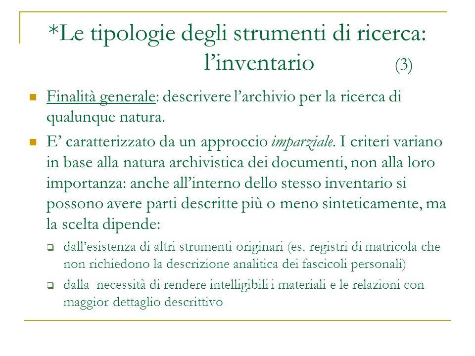 *Le tipologie degli strumenti di ricerca: l'inventario (3)