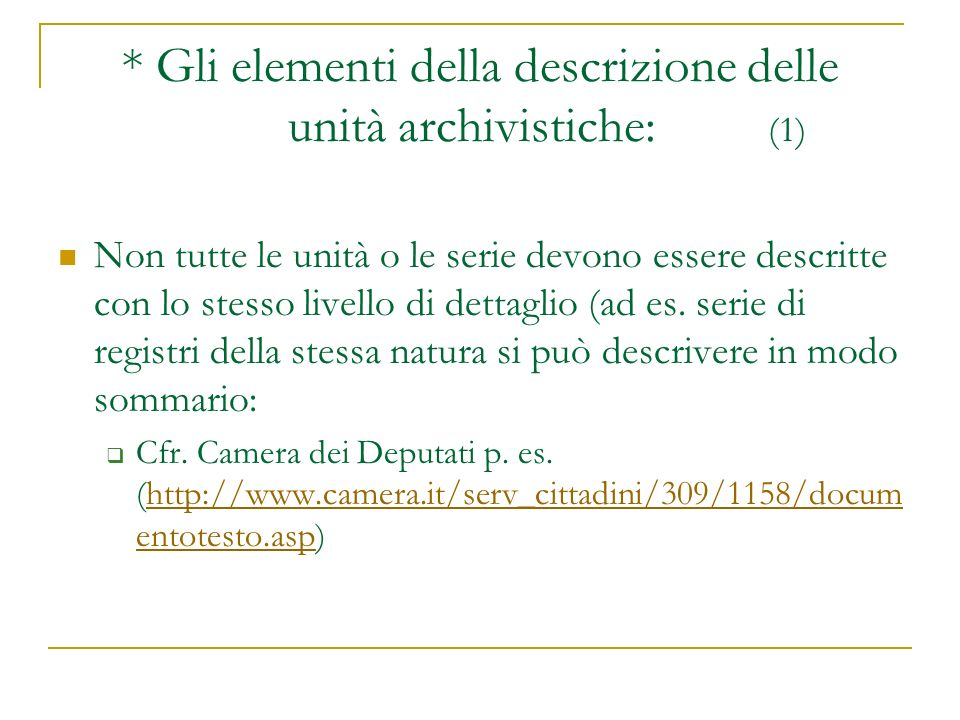 * Gli elementi della descrizione delle unità archivistiche: (1)