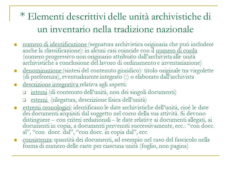 * Elementi descrittivi delle unità archivistiche di un inventario nella tradizione nazionale