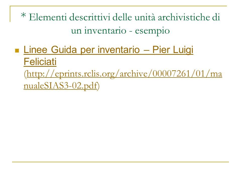 * Elementi descrittivi delle unità archivistiche di un inventario - esempio
