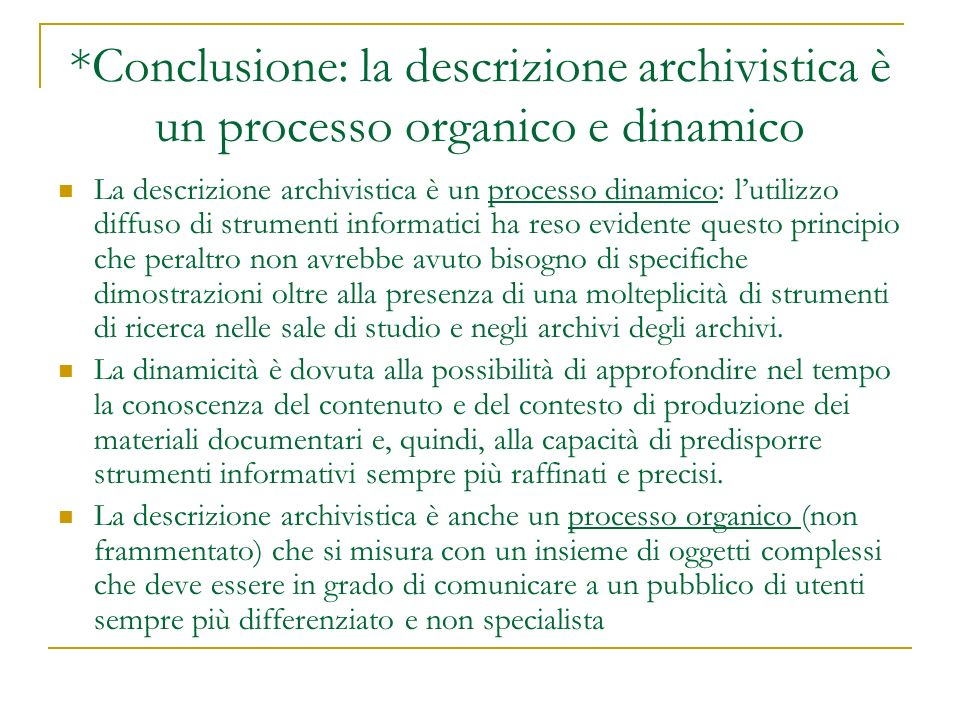 *Conclusione: la descrizione archivistica è un processo organico e dinamico