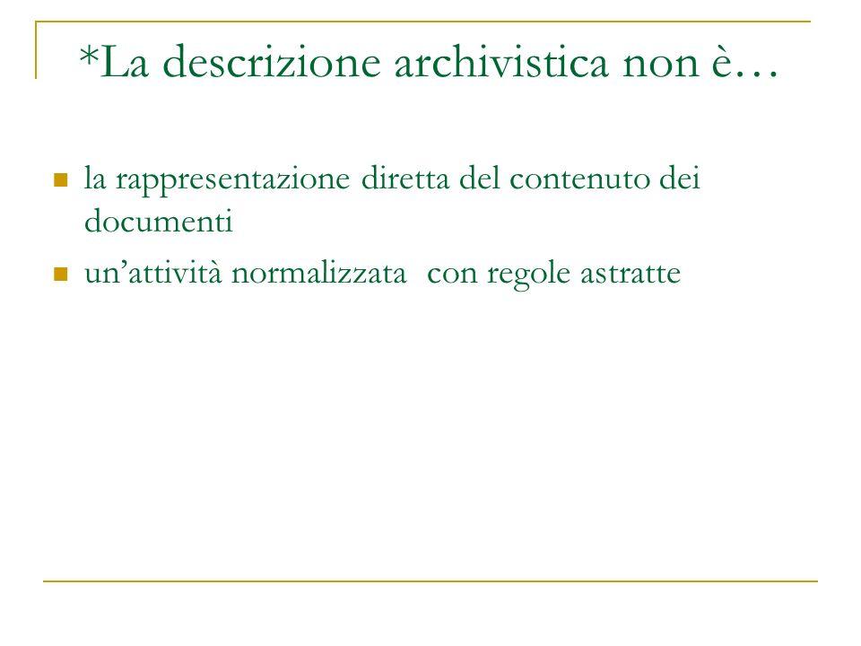*La descrizione archivistica non è…