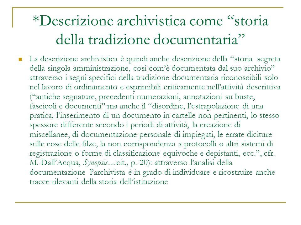 *Descrizione archivistica come storia della tradizione documentaria