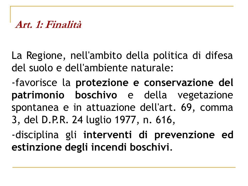 Art. 1: FinalitàLa Regione, nell ambito della politica di difesa del suolo e dell ambiente naturale: