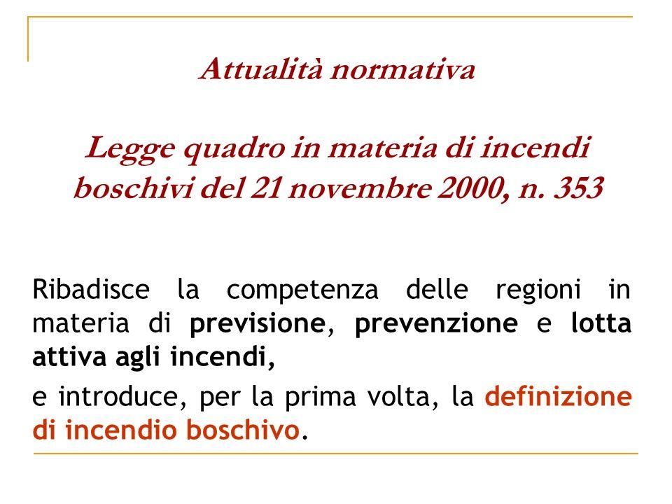 Attualità normativa Legge quadro in materia di incendi boschivi del 21 novembre 2000, n. 353
