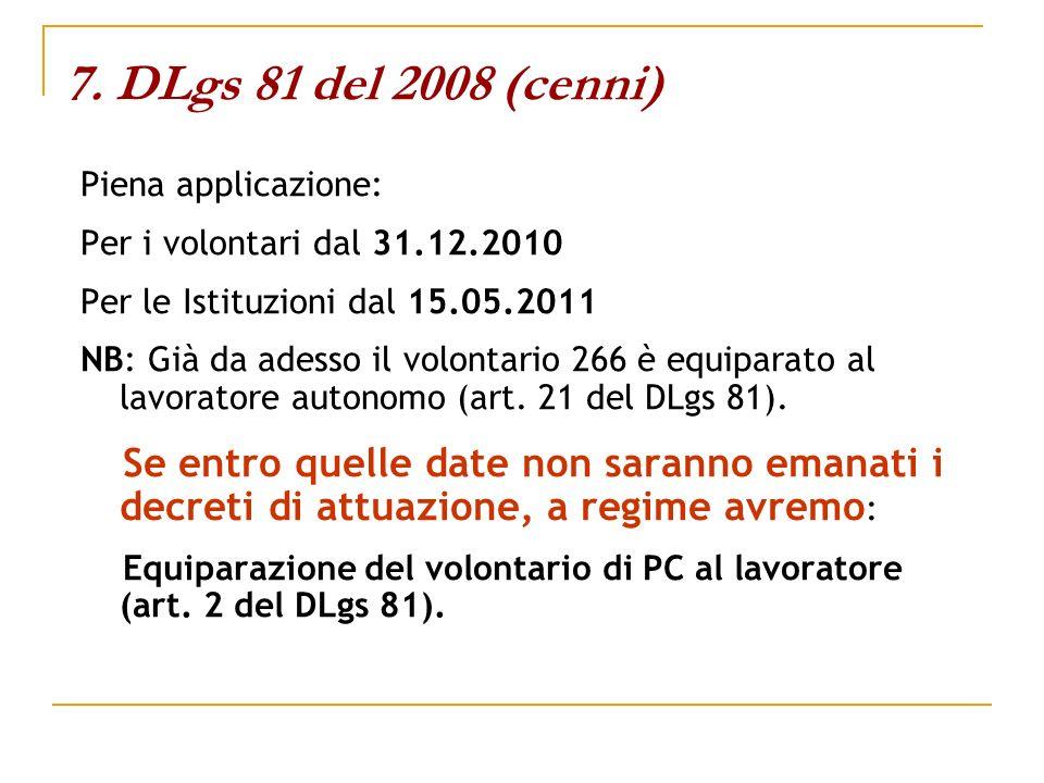 7. DLgs 81 del 2008 (cenni) Piena applicazione: