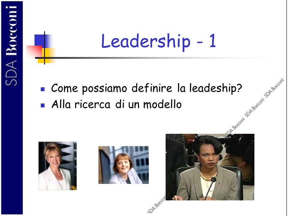 Leadership - 1 Come possiamo definire la leadeship