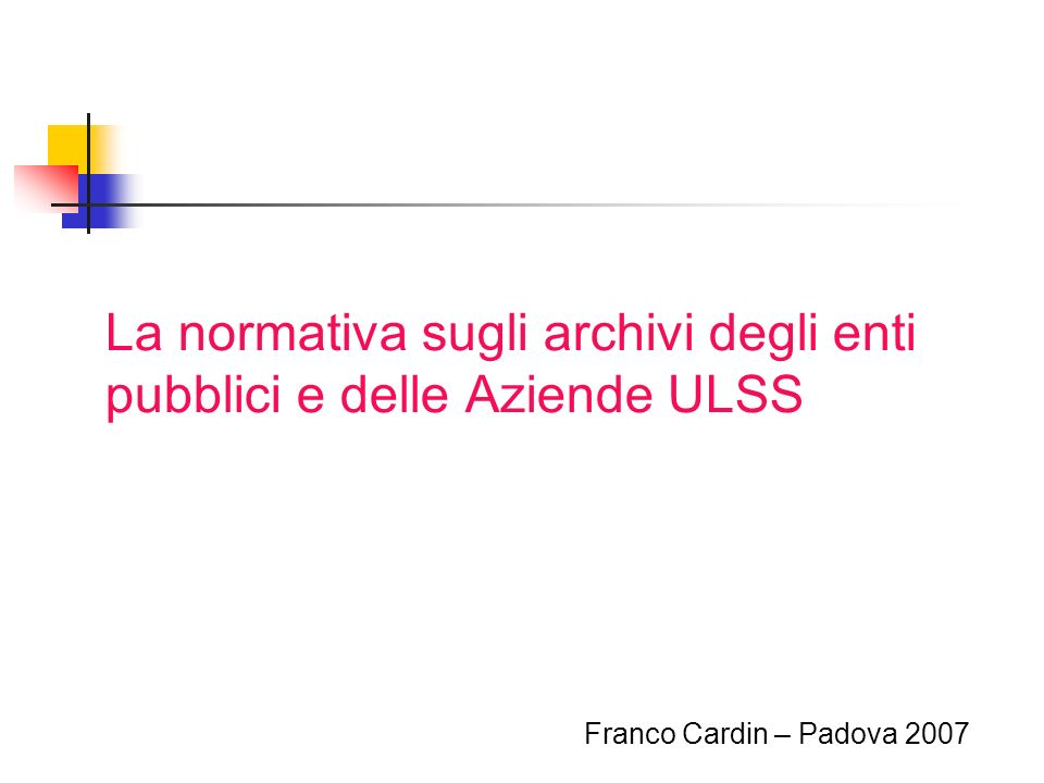 La normativa sugli archivi degli enti pubblici e delle Aziende ULSS