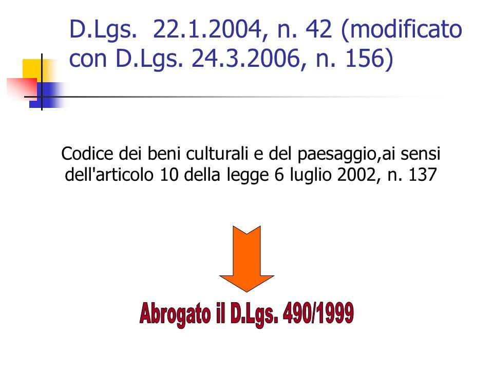 D.Lgs. 22.1.2004, n. 42 (modificato con D.Lgs. 24.3.2006, n. 156)