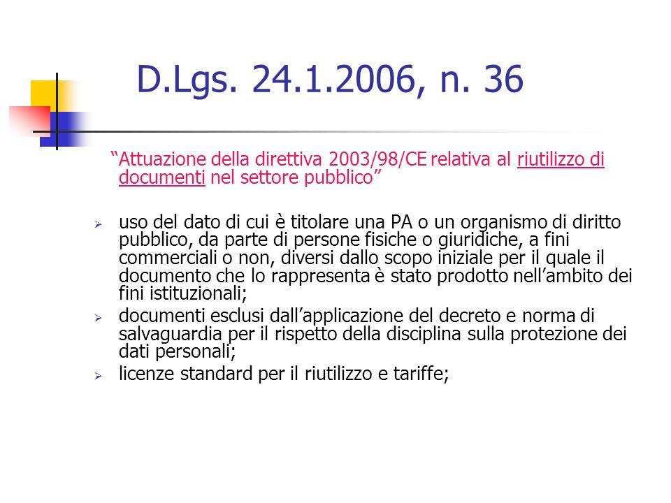 D.Lgs. 24.1.2006, n. 36 Attuazione della direttiva 2003/98/CE relativa al riutilizzo di documenti nel settore pubblico