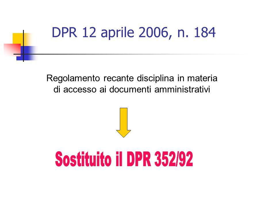 DPR 12 aprile 2006, n. 184 Sostituito il DPR 352/92