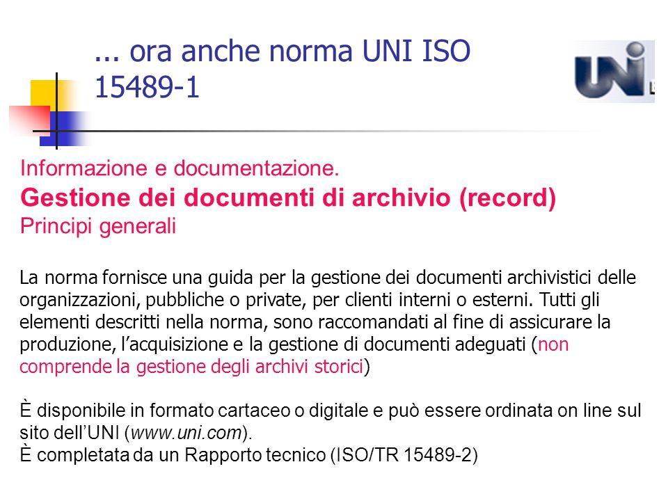 ... ora anche norma UNI ISO 15489-1