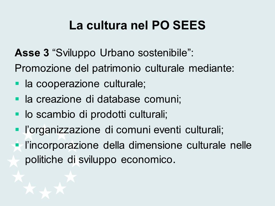 La cultura nel PO SEES Asse 3 Sviluppo Urbano sostenibile :