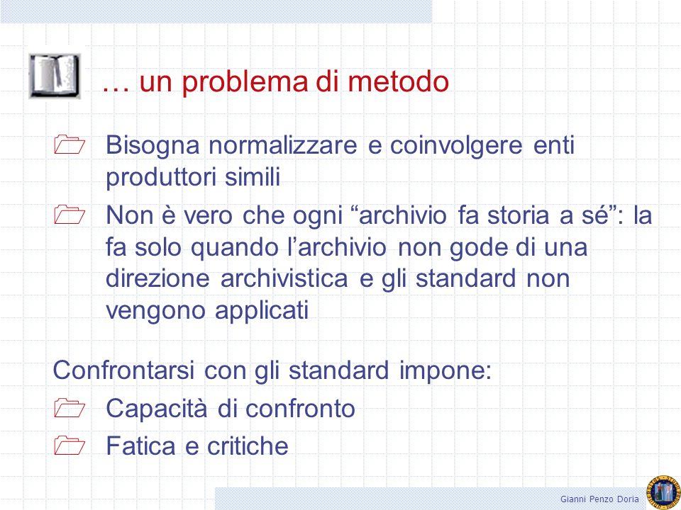 … un problema di metodo Bisogna normalizzare e coinvolgere enti produttori simili.