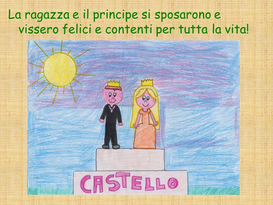 La ragazza e il principe si sposarono e vissero felici e contenti per tutta la vita!