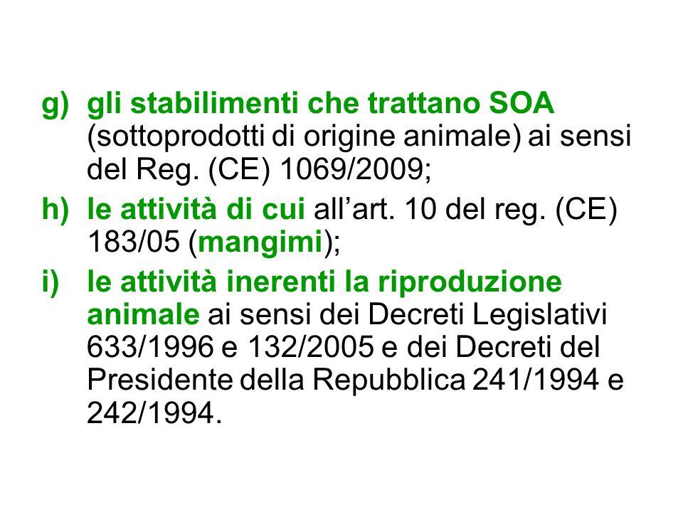 gli stabilimenti che trattano SOA (sottoprodotti di origine animale) ai sensi del Reg. (CE) 1069/2009;