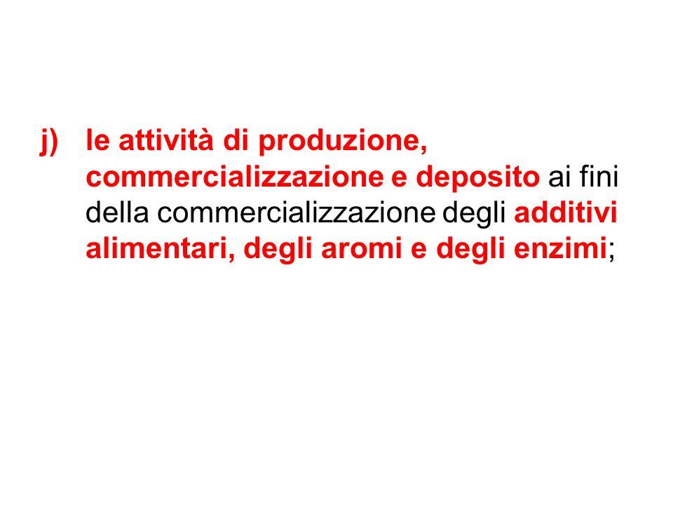 le attività di produzione, commercializzazione e deposito ai fini della commercializzazione degli additivi alimentari, degli aromi e degli enzimi;