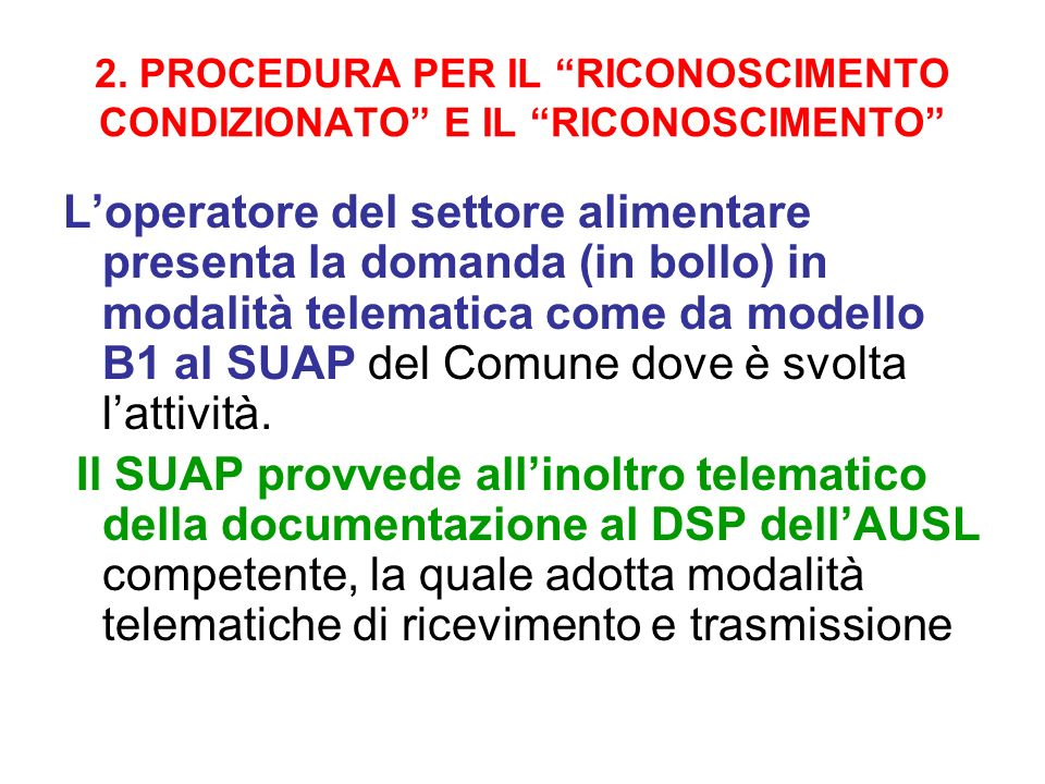 2. PROCEDURA PER IL RICONOSCIMENTO CONDIZIONATO E IL RICONOSCIMENTO