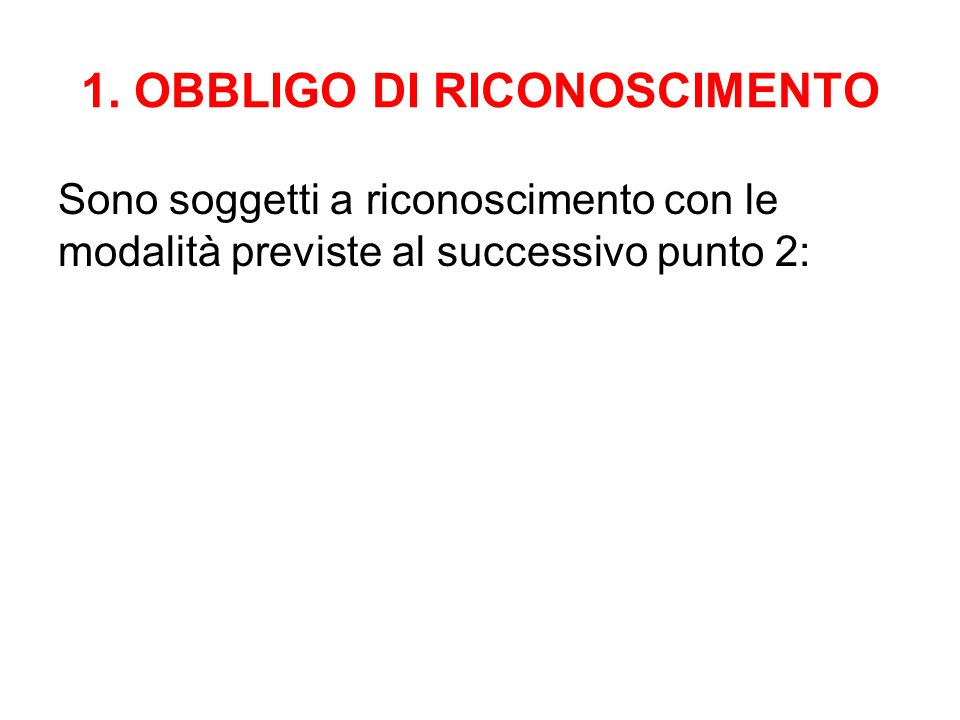 1. OBBLIGO DI RICONOSCIMENTO