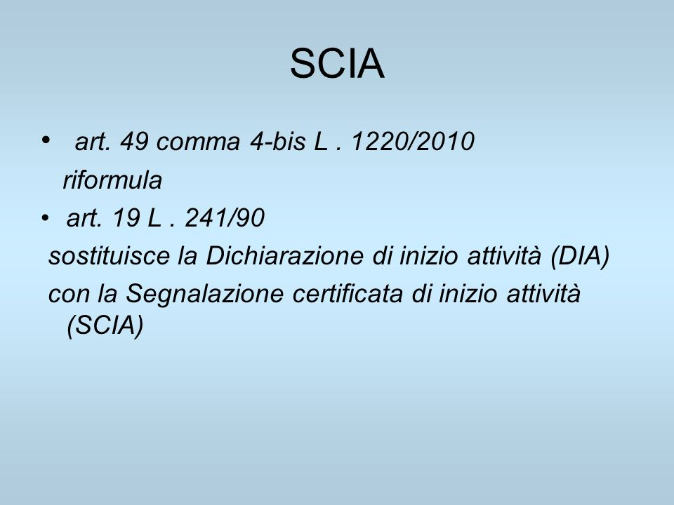 SCIA art. 49 comma 4-bis L . 1220/2010 riformula art. 19 L . 241/90