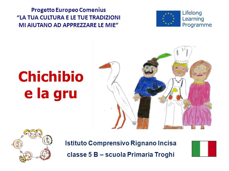 Progetto Europeo Comenius LA TUA CULTURA E LE TUE TRADIZIONI MI AIUTANO AD APPREZZARE LE MIE