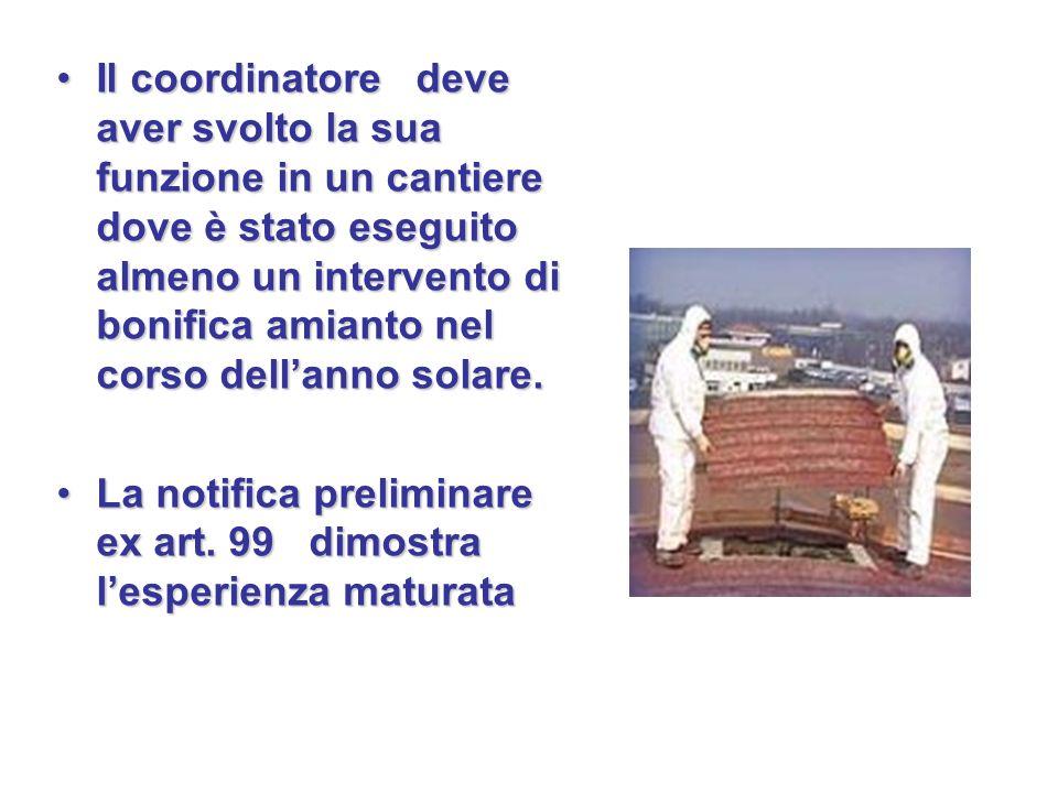 Il coordinatore deve aver svolto la sua funzione in un cantiere dove è stato eseguito almeno un intervento di bonifica amianto nel corso dell'anno solare.