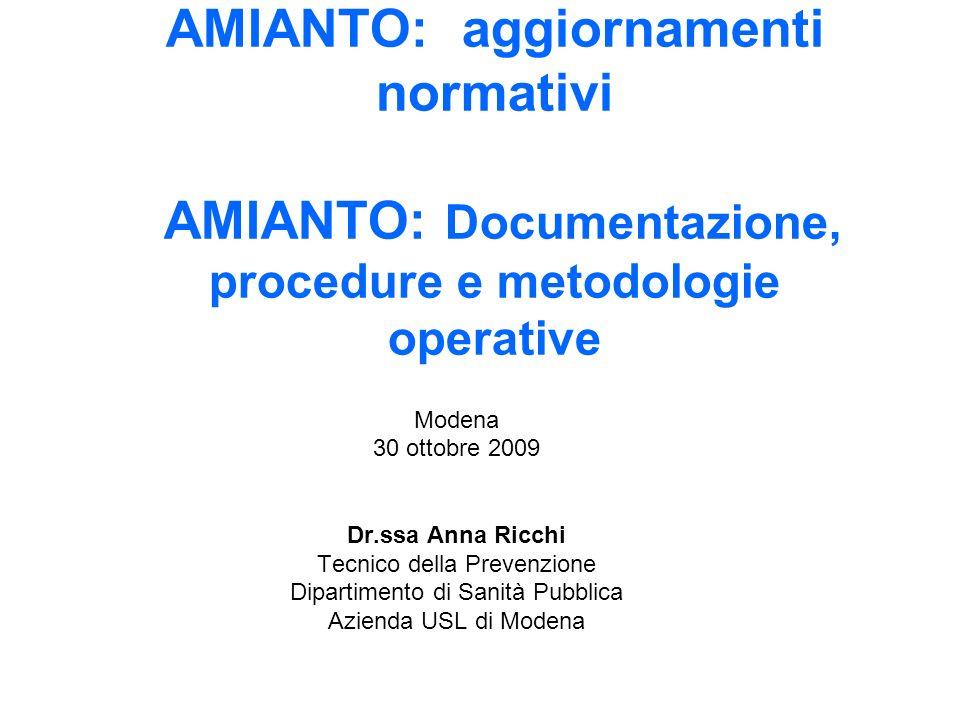 AMIANTO: aggiornamenti normativi AMIANTO: Documentazione, procedure e metodologie operative