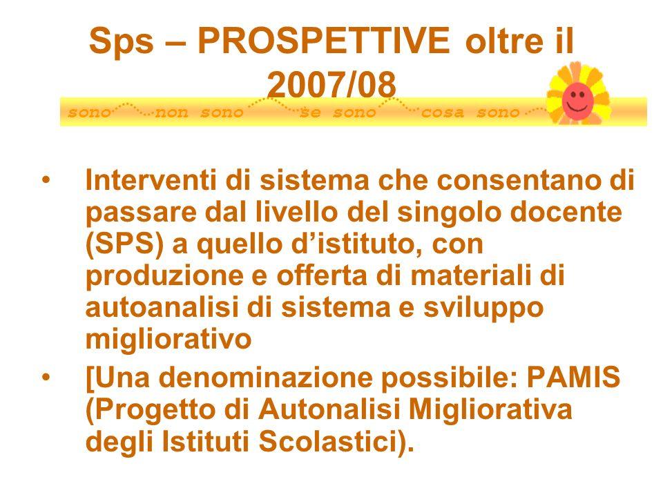Sps – PROSPETTIVE oltre il 2007/08