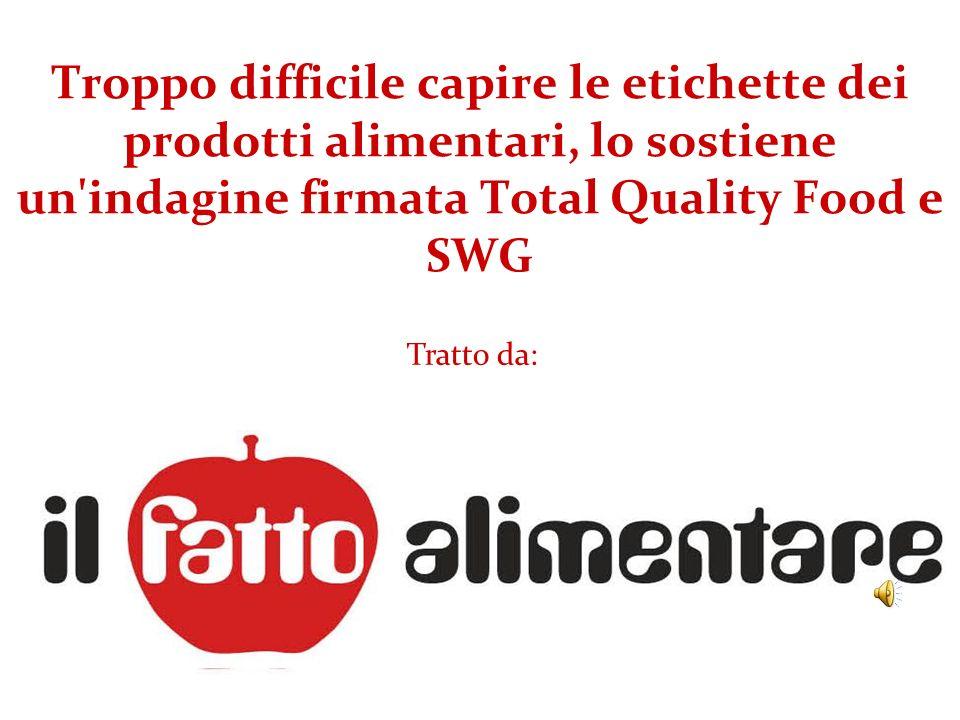 Troppo difficile capire le etichette dei prodotti alimentari, lo sostiene un indagine firmata Total Quality Food e SWG