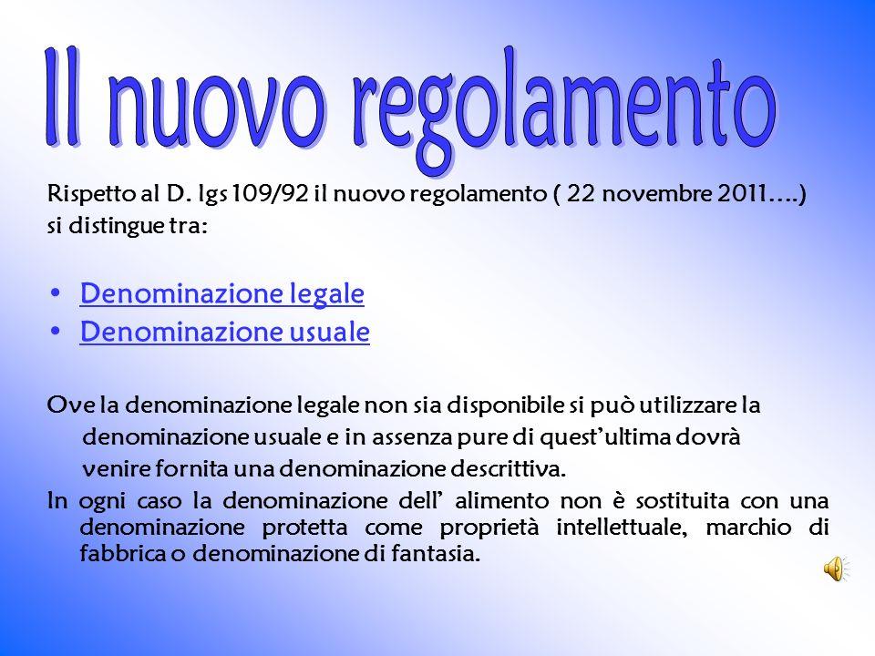 Il nuovo regolamento Denominazione legale Denominazione usuale