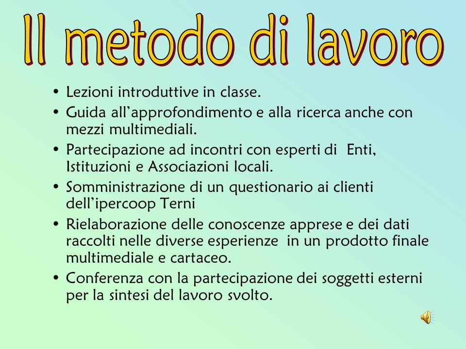 Il metodo di lavoro Lezioni introduttive in classe.