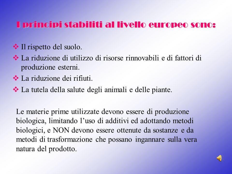 I principi stabiliti al livello europeo sono: