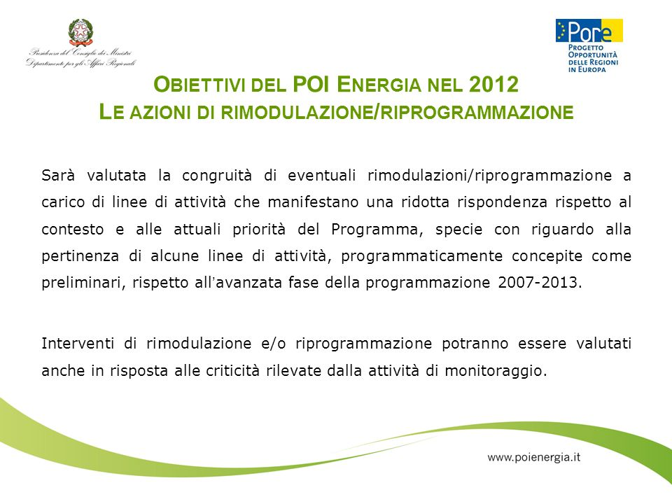 Obiettivi del POI Energia nel 2012 Le azioni di rimodulazione/riprogrammazione