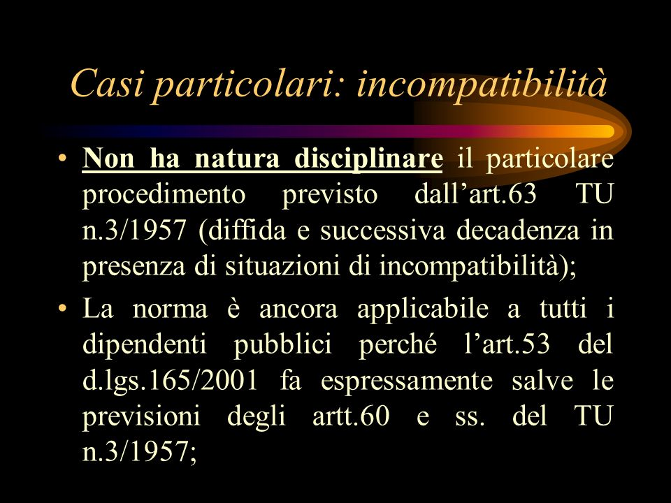 Casi particolari: incompatibilità