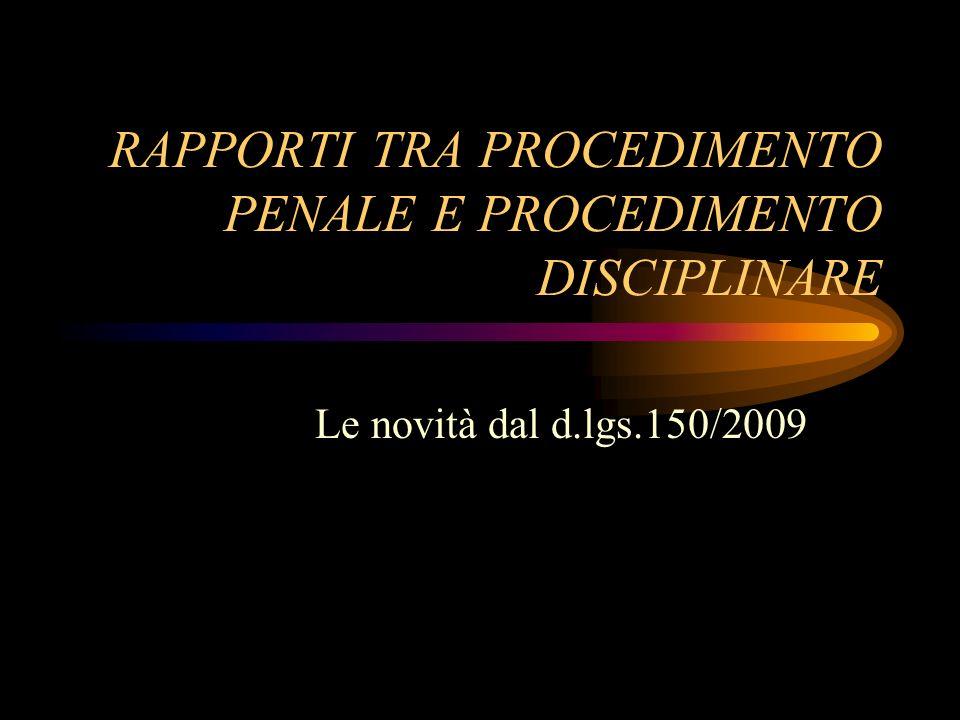 RAPPORTI TRA PROCEDIMENTO PENALE E PROCEDIMENTO DISCIPLINARE