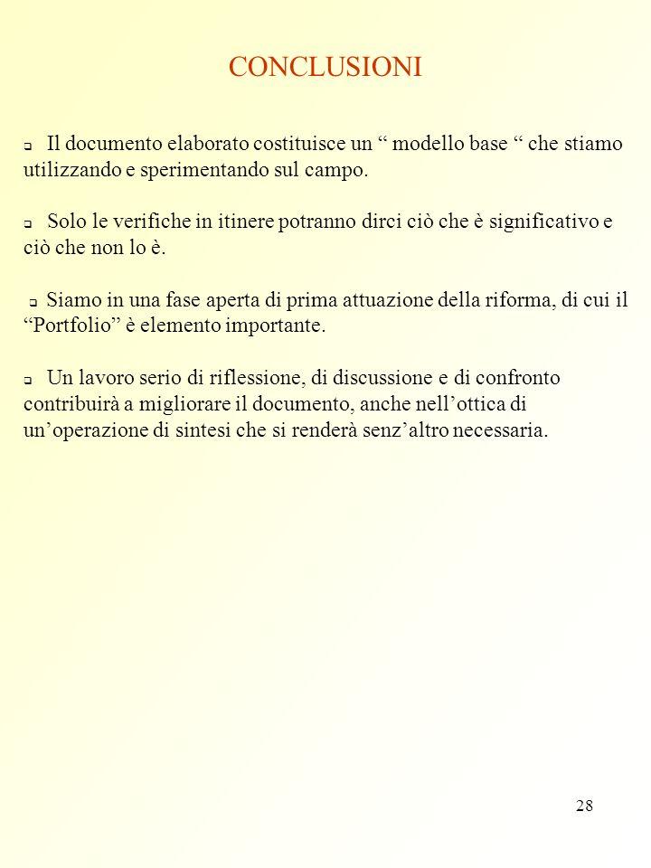CONCLUSIONI q Il documento elaborato costituisce un modello base che stiamo utilizzando e sperimentando sul campo.