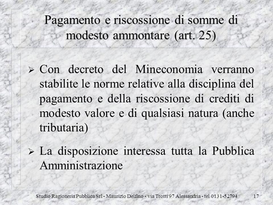 Pagamento e riscossione di somme di modesto ammontare (art. 25)