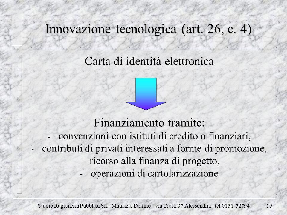 Innovazione tecnologica (art. 26, c. 4)