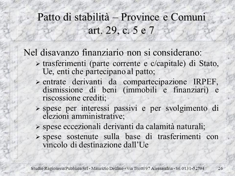Patto di stabilità – Province e Comuni art. 29, c. 5 e 7