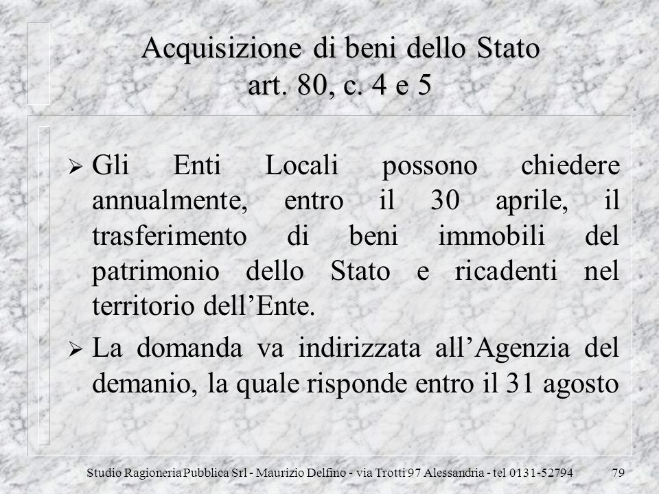Acquisizione di beni dello Stato art. 80, c. 4 e 5